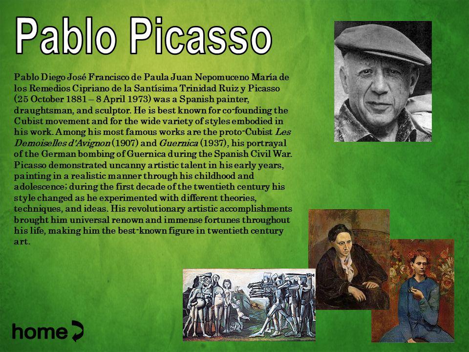 Pablo Diego José Francisco de Paula Juan Nepomuceno María de los Remedios Cipriano de la Santísima Trinidad Ruiz y Picasso (25 October 1881 – 8 April 1973) was a Spanish painter, draughtsman, and sculptor.