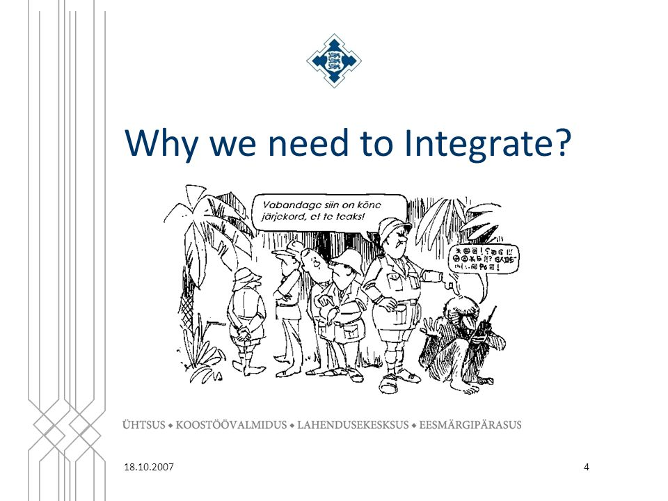 Why we need to Integrate? 418.10.2007