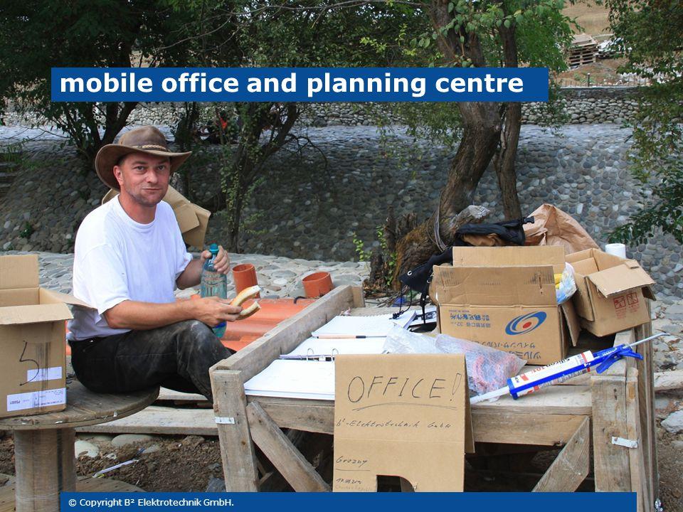 © Copyright B² Elektrotechnik GmbH. mobile office and planning centre