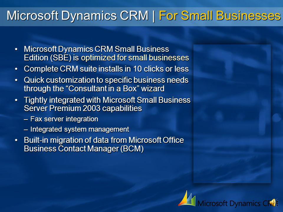 Microsoft Dynamics CRM | What's New Hundreds of new features, including: Native Outlook Experience Roles-based user interfaceRoles-based user interface Dynamic help and suggestionsDynamic help and suggestions Pervasive mobile capabilitiesPervasive mobile capabilities High performance syncHigh performance sync New CRM Modules Marketing Automation, including Quick CampaignsMarketing Automation, including Quick Campaigns Service AutomationService Automation SQL Reporting ServicesSQL Reporting Services Platform Flexibility Custom entitiesCustom entities Extensible workflow engineExtensible workflow engine Real-time app integrationReal-time app integration Easy portal integrationEasy portal integration Installation and Upgrade Installation diagnosticsInstallation diagnostics Automatic Web ServicesAutomatic Web Services New security modelNew security model Metadata import/exportMetadata import/export