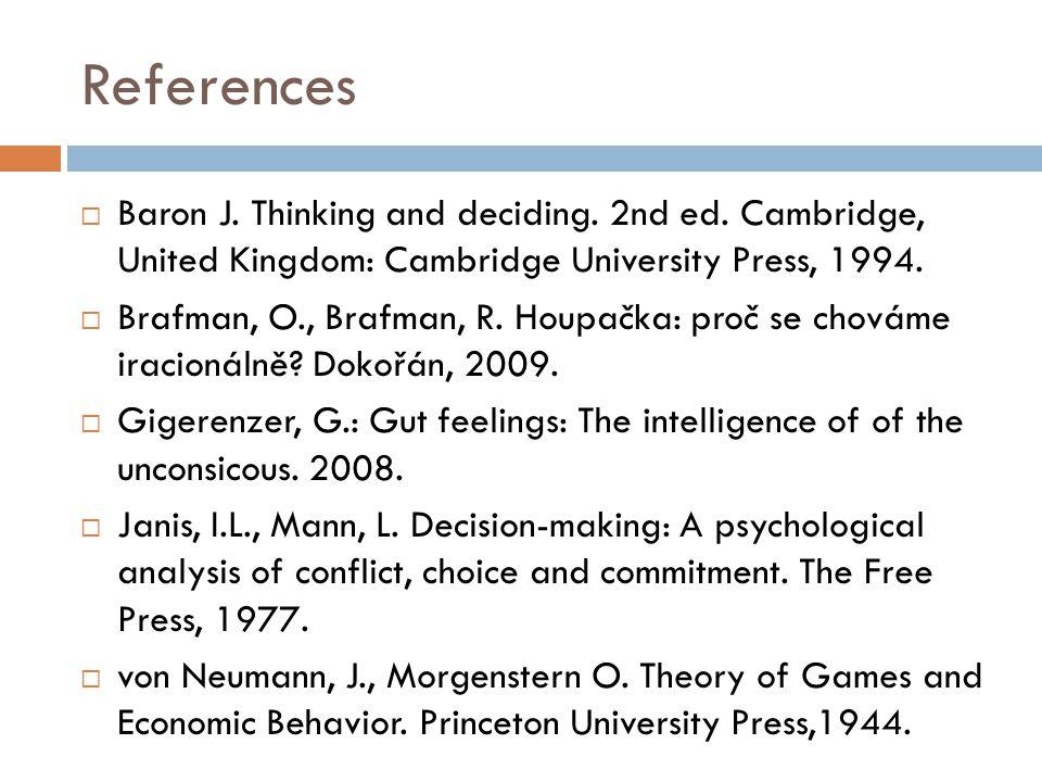 References  Baron J. Thinking and deciding. 2nd ed.