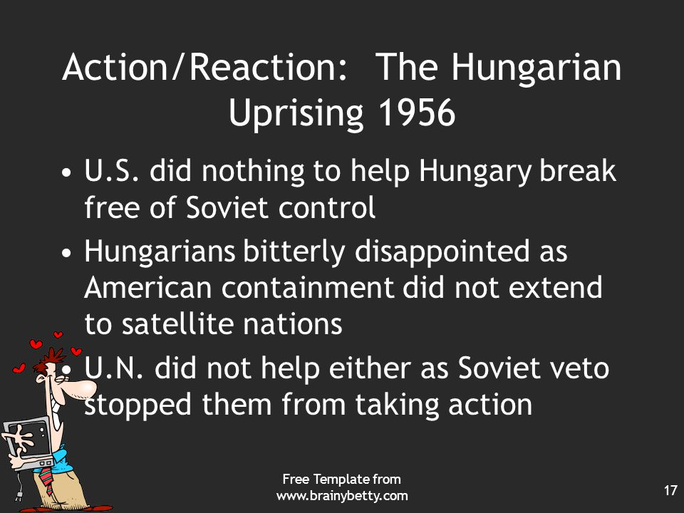 Free Template from www.brainybetty.com 17 Action/Reaction: The Hungarian Uprising 1956 U.S.