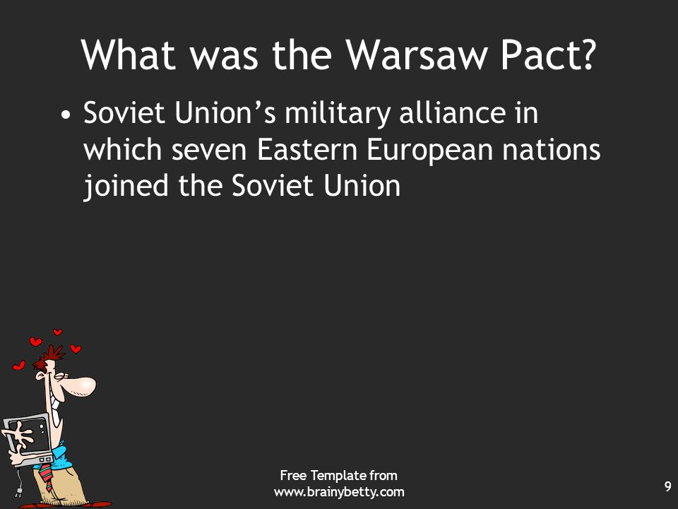 Free Template from www.brainybetty.com 9 What was the Warsaw Pact.