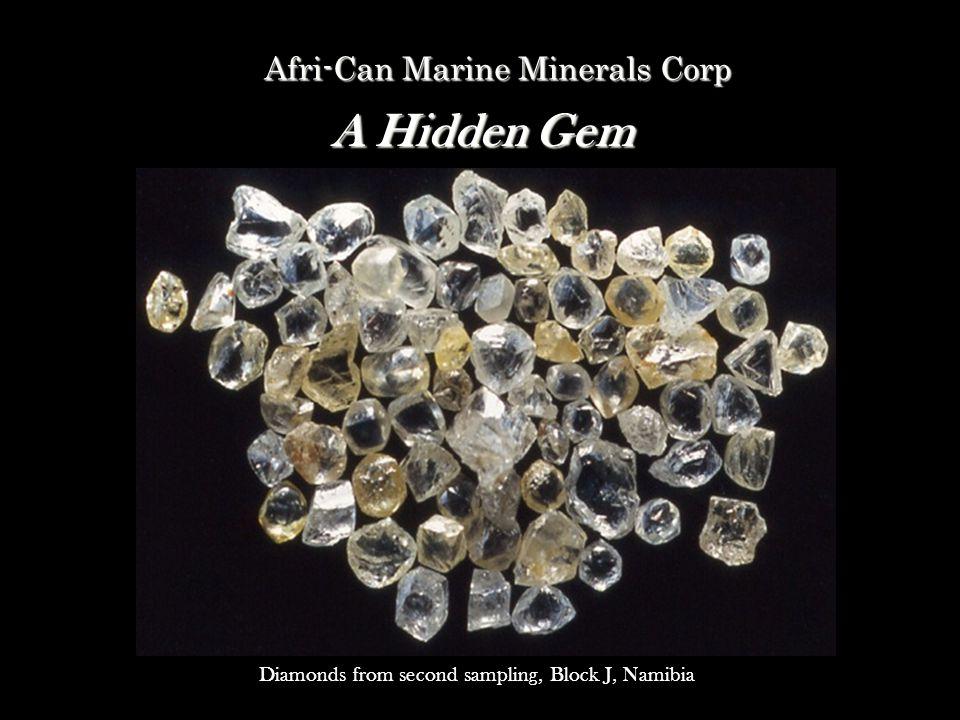 Afri-Can Marine Minerals Corp A Hidden Gem A Hidden Gem Diamonds from second sampling, Block J, Namibia