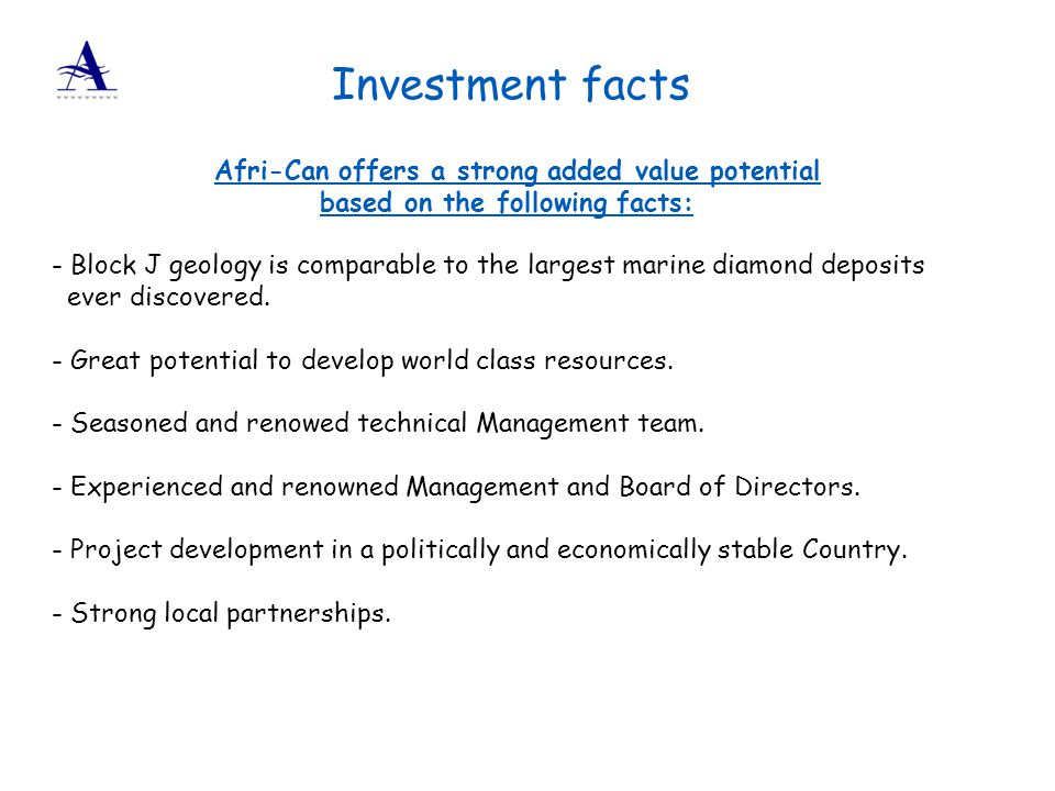 Investment facts Afri-Can offers a strong added value potential based on the following facts: - Block J geology is comparable to the largest marine di