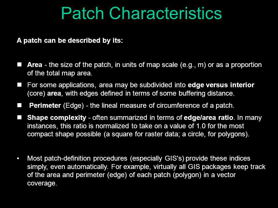 Patch Definition Patches are defined as regions that are more-or-less homogeneous with respect to a measured variable.