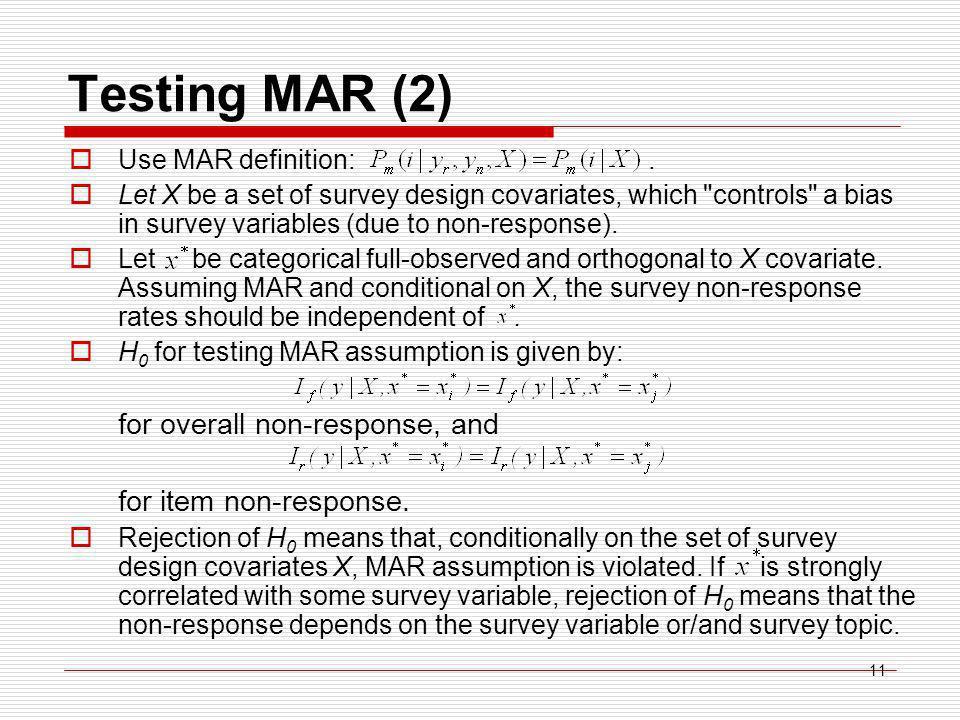 11 Testing MAR (2)  Use MAR definition:.