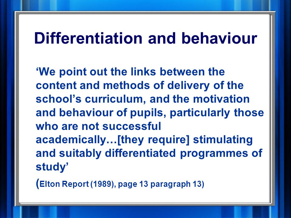 Inspection outcomes 'In the best lessons seen pupils had an opportunity to share learning with their peers and the teacher and these lessons were characterised by pupils generating questions as well as answers, working in groups and discussion used as a vehicle for learning' 'Where lessons were satisfactory or better…lessons contain a range of taks which motivate and challenge pupils' thinking.