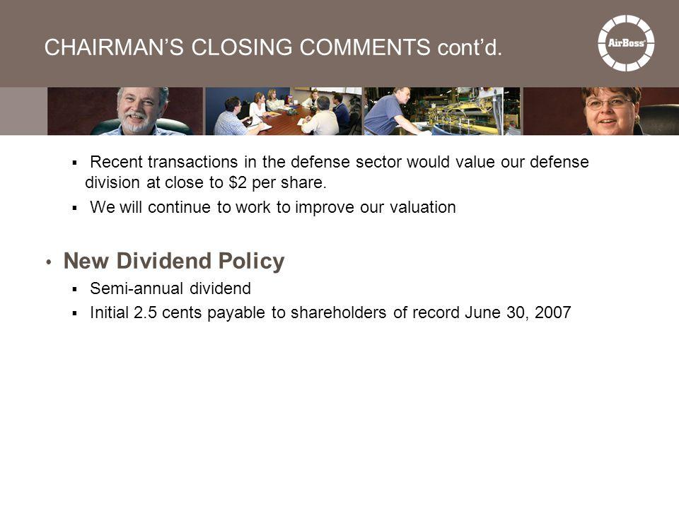 CHAIRMAN'S CLOSING COMMENTS cont'd.