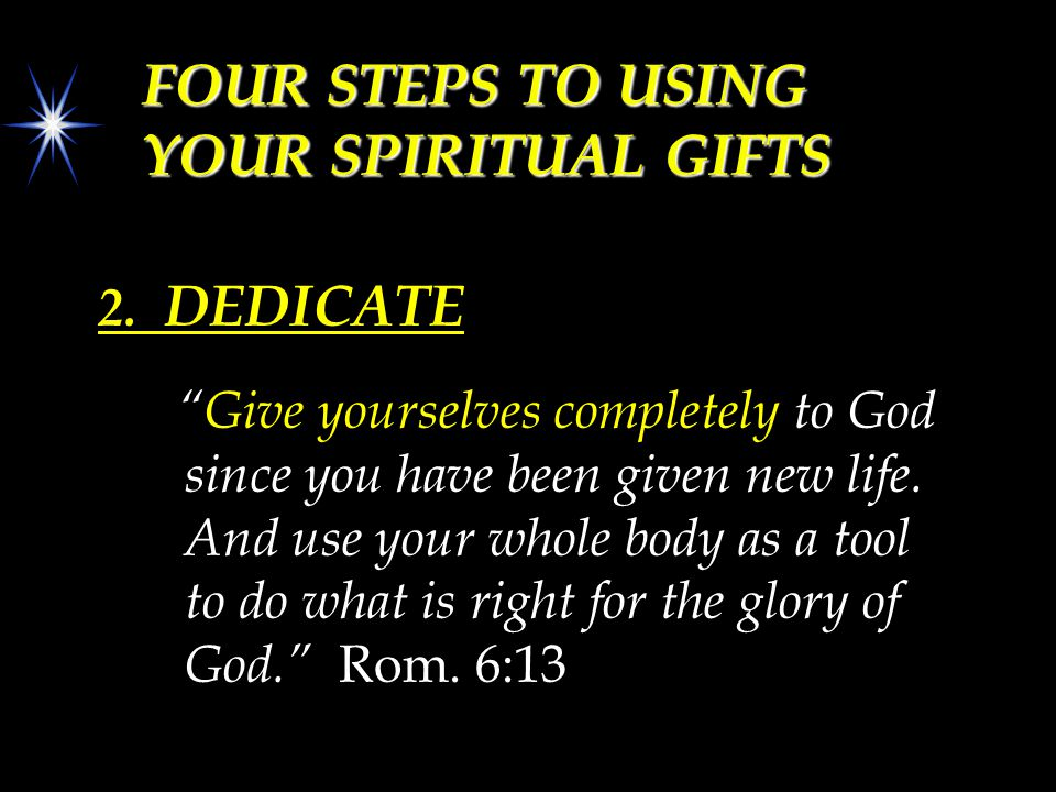 FOUR STEPS TO USING YOUR SPIRITUAL GIFTS 2.