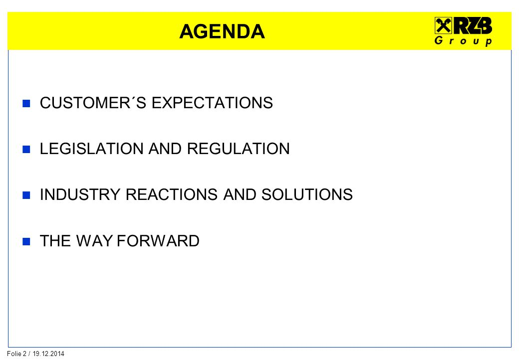 Folie 2 / 19.12.2014 AGENDA CUSTOMER´S EXPECTATIONS LEGISLATION AND REGULATION INDUSTRY REACTIONS AND SOLUTIONS THE WAY FORWARD