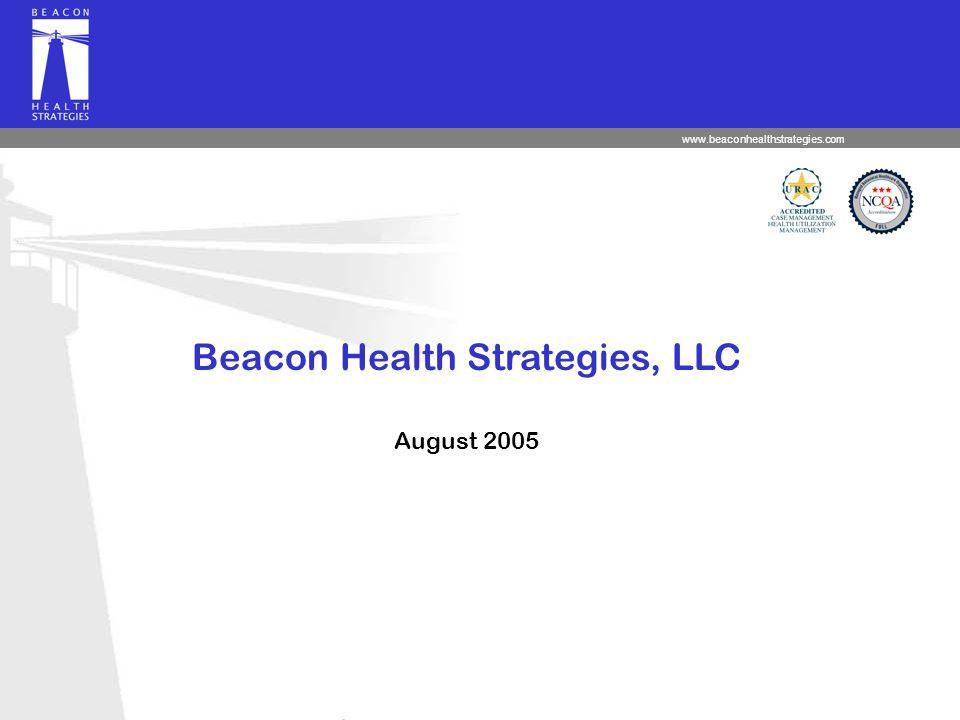 www.beaconhealthstrategies.com Beacon Health Strategies, LLC August 2005