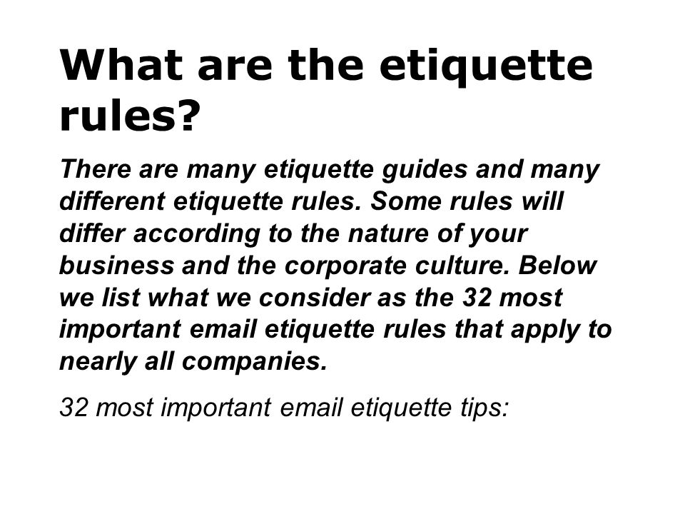 1.Be concise and to the point. Do not make an e-mail longer than it needs to be.