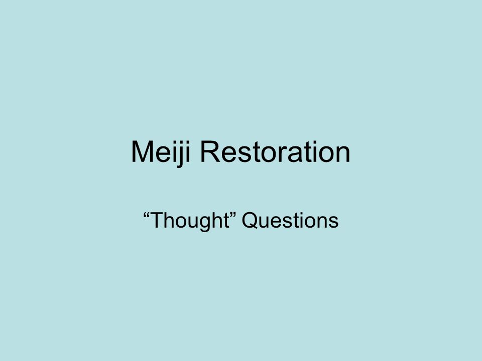 """Meiji Restoration """"Thought"""" Questions"""