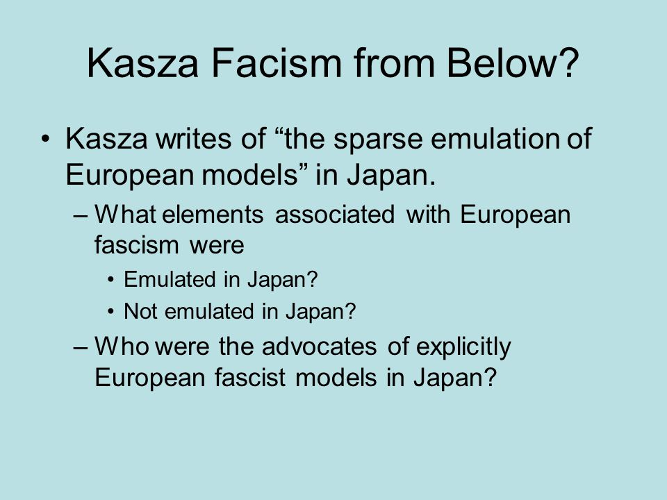 Kasza Facism from Below. Kasza writes of the sparse emulation of European models in Japan.