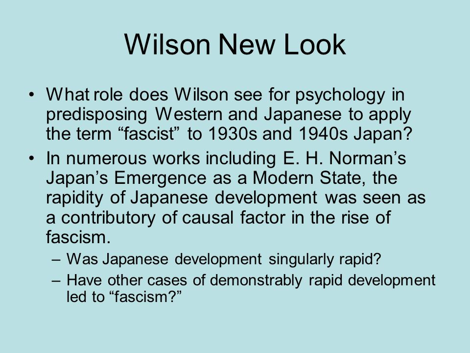 """Wilson New Look What role does Wilson see for psychology in predisposing Western and Japanese to apply the term """"fascist"""" to 1930s and 1940s Japan? In"""