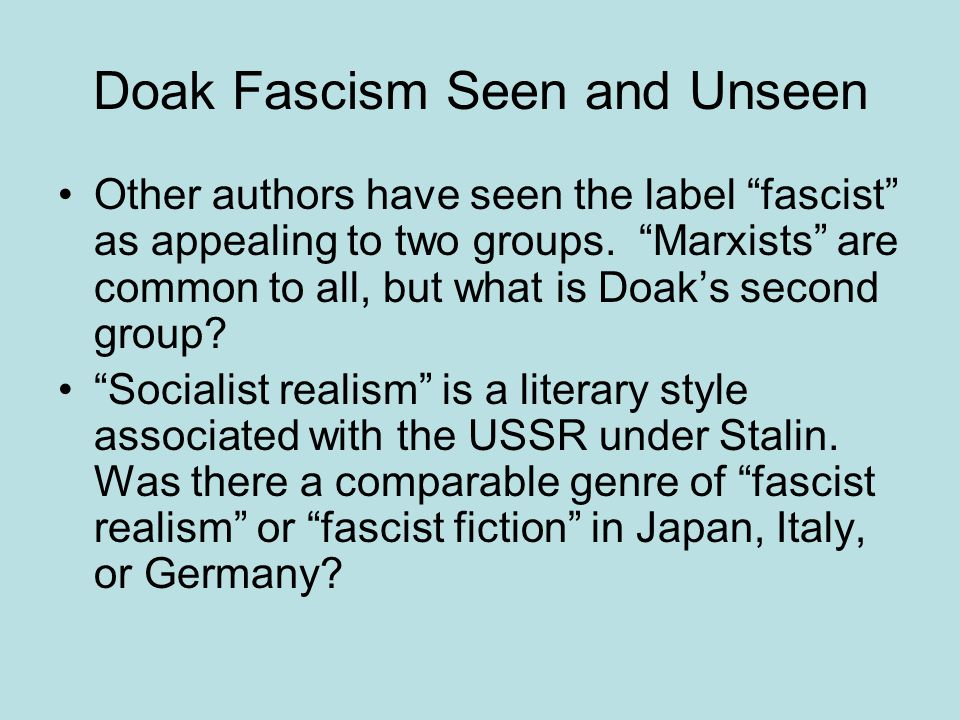 Doak Fascism Seen and Unseen Other authors have seen the label fascist as appealing to two groups.