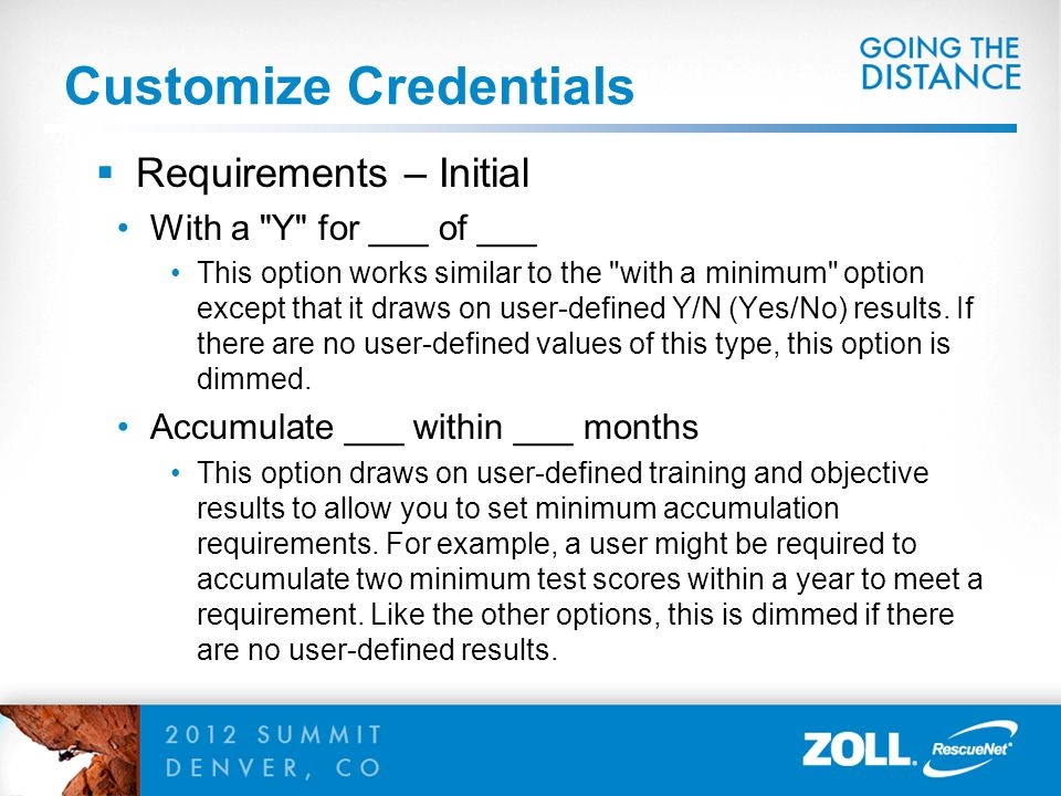 Customize Credentials  Requirements – Initial With a Y for ___ of ___ This option works similar to the with a minimum option except that it draws on user-defined Y/N (Yes/No) results.
