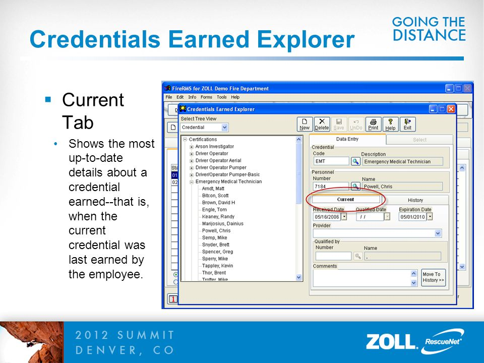 Credentials Earned Explorer  Current Tab Shows the most up-to-date details about a credential earned--that is, when the current credential was last earned by the employee.
