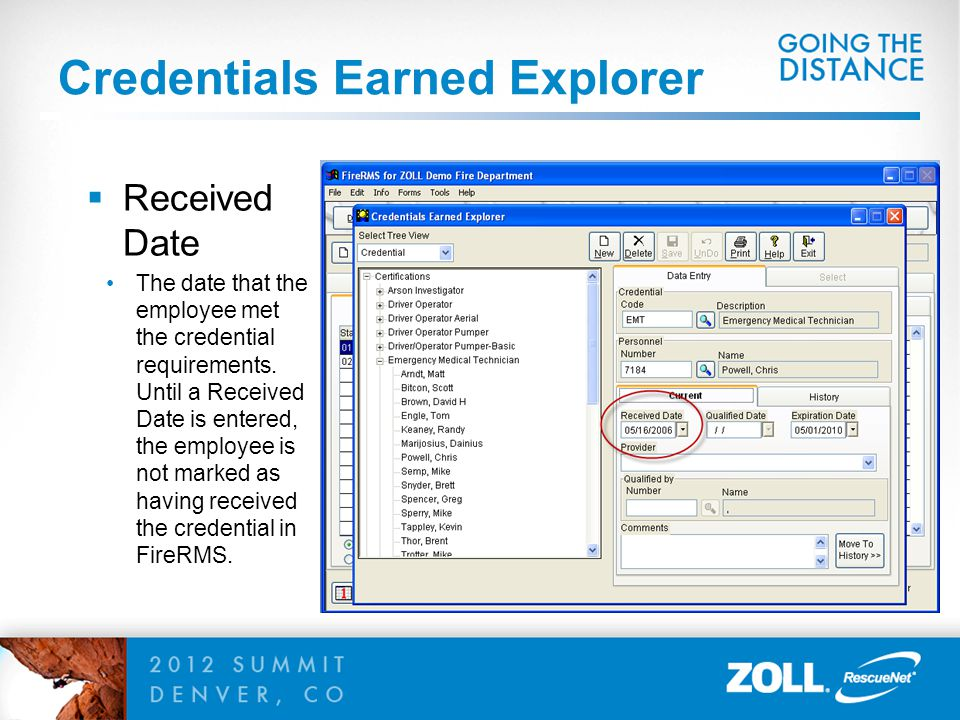 Credentials Earned Explorer  Received Date The date that the employee met the credential requirements.
