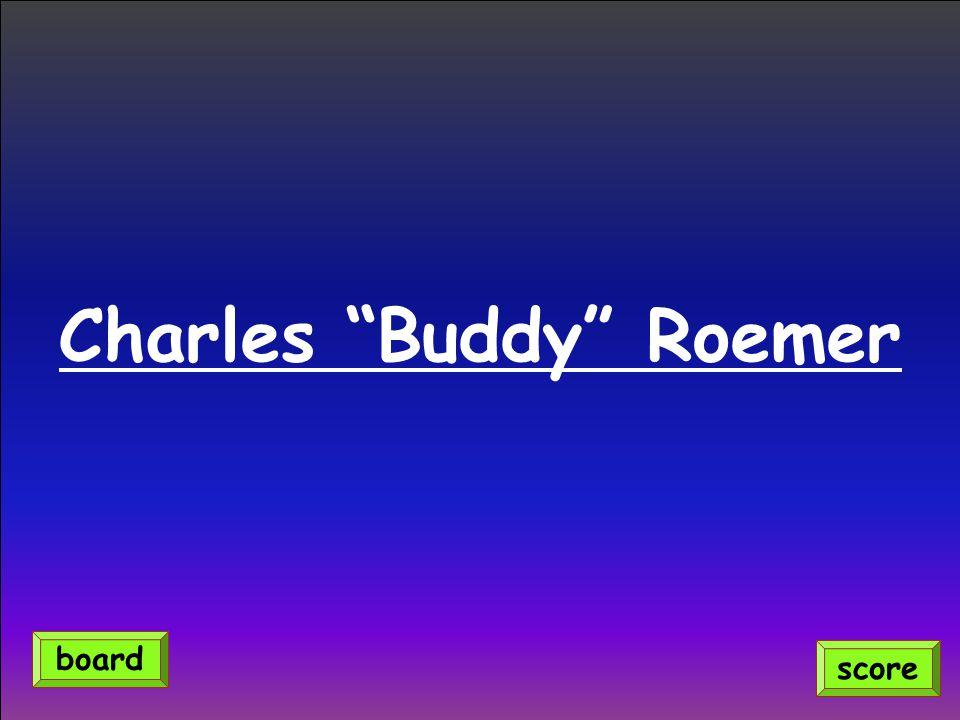 "Charles ""Buddy"" Roemer score board"