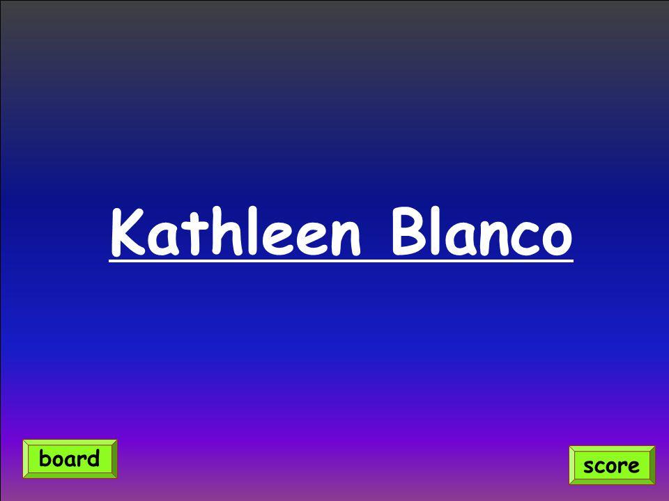 Kathleen Blanco score board