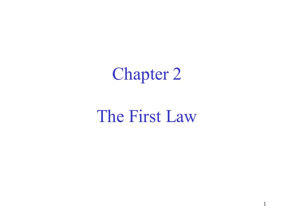 Chapter 2 The First Law 1