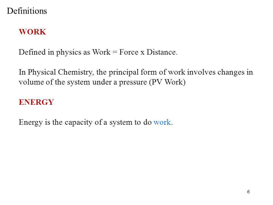 WORK Defined in physics as Work = Force x Distance.