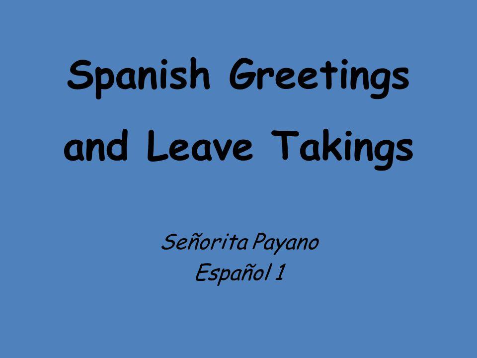 Spanish Greetings and Leave Takings Señorita Payano Español 1