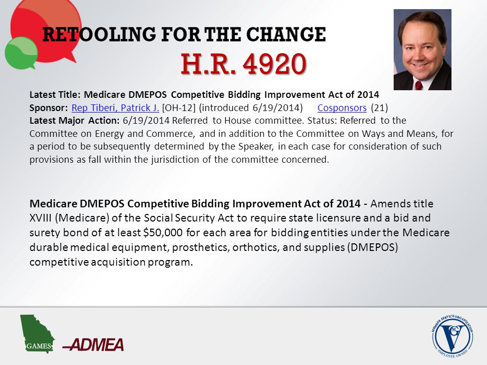 H.R. 4920 Latest Title: Medicare DMEPOS Competitive Bidding Improvement Act of 2014 Sponsor: Rep Tiberi, Patrick J. [OH-12] (introduced 6/19/2014) Cos