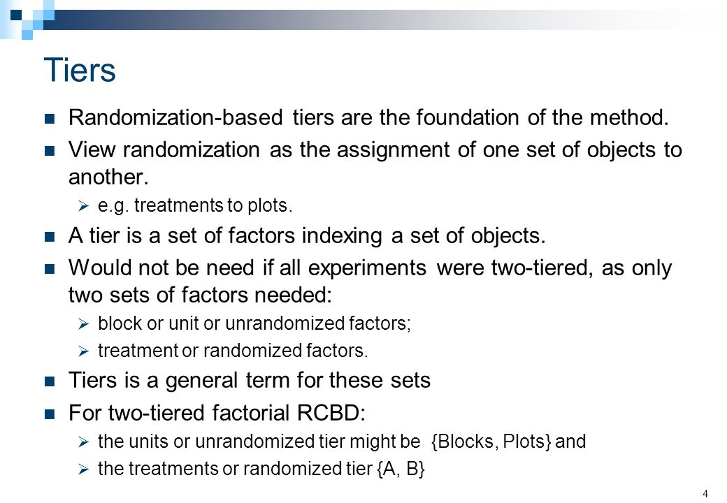 Tiers Randomization-based tiers are the foundation of the method.