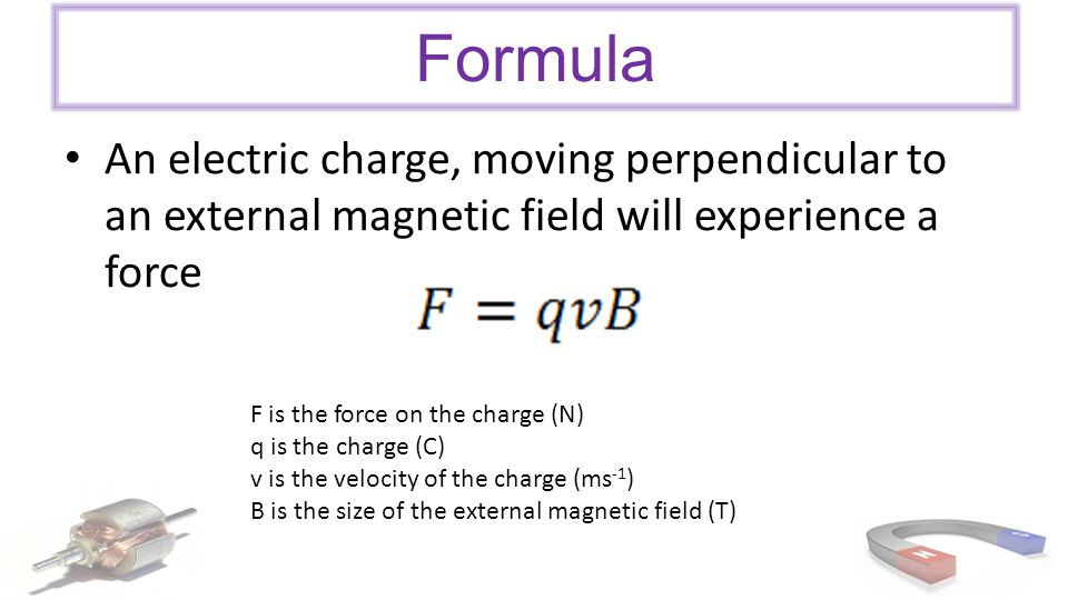 Formula This formula, Uses the same principles as the force acting on a current carrying conductor, But only determines the force on a single charge!