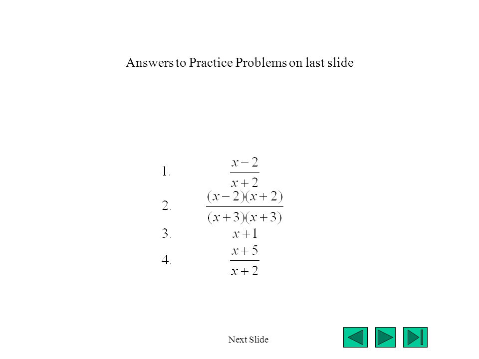 Answers to Practice Problems on last slide Next Slide