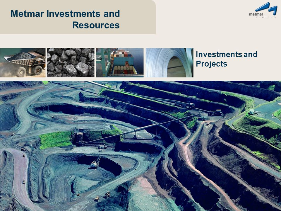 Metmar Investments and Resources Investments and Projects