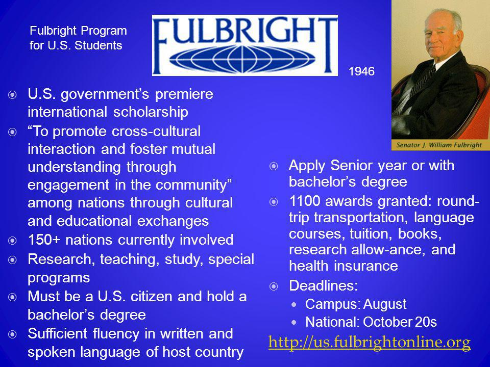 """ U.S. government's premiere international scholarship  """"To promote cross-cultural interaction and foster mutual understanding through engagement in"""