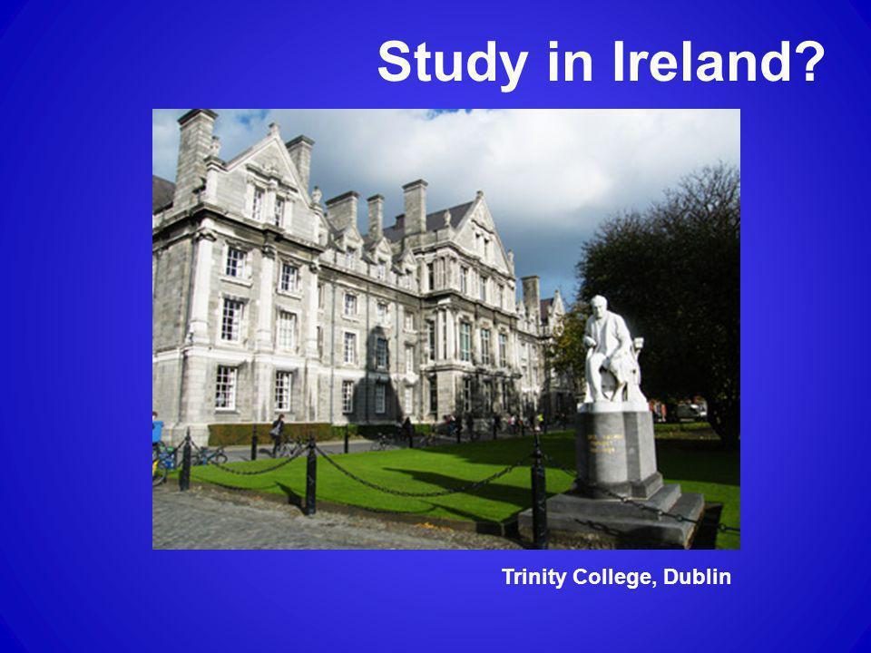 Study in Ireland? Trinity College, Dublin