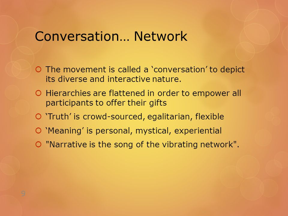 Conversation… Network  The movement is called a 'conversation' to depict its diverse and interactive nature.