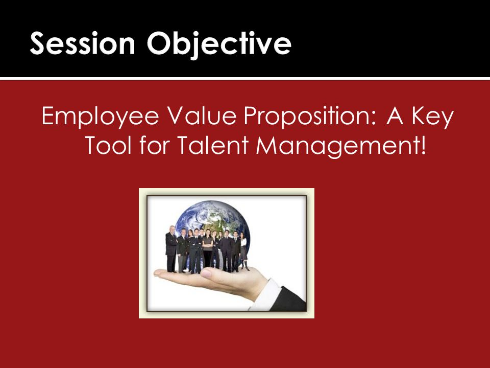Employee Value Proposition: A Key Tool for Talent Management!