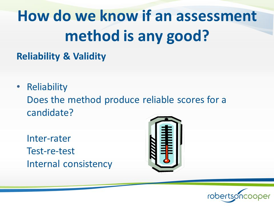 How do we know if an assessment method is any good.