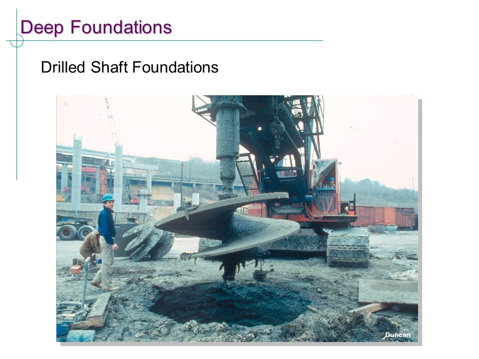 Deep Foundations Drilled Shaft Foundations