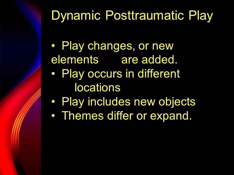 Dynamic Posttraumatic Play Outcomes differ, and healthier, more adaptive responses emerge.