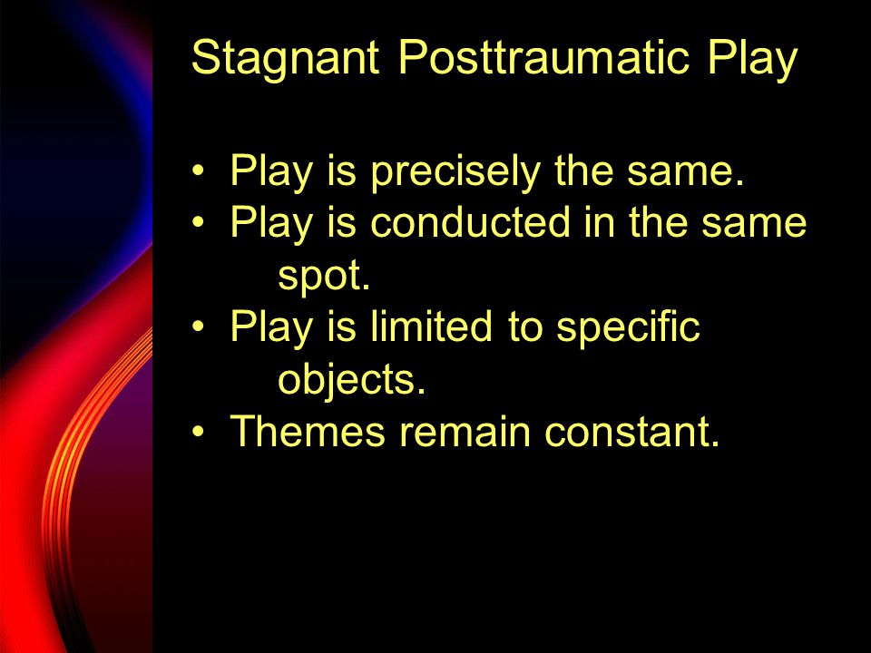 Stagnant Posttraumatic Play Outcomes remain fixed and nonadaptive.