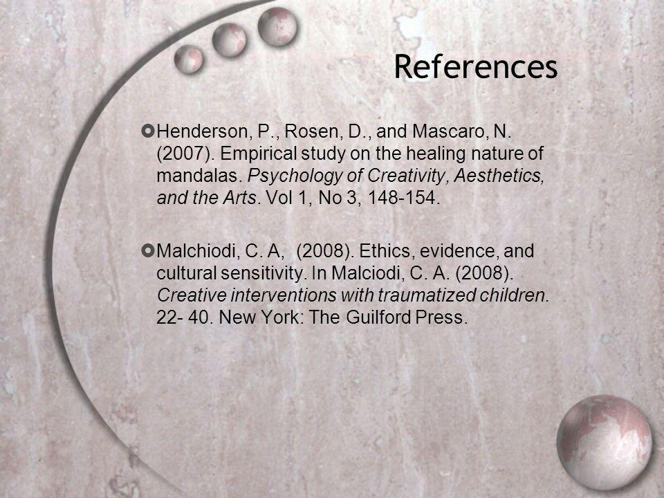 References  Henderson, P., Rosen, D., and Mascaro, N.