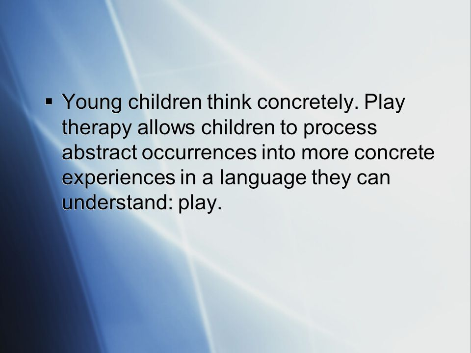  Young children think concretely.