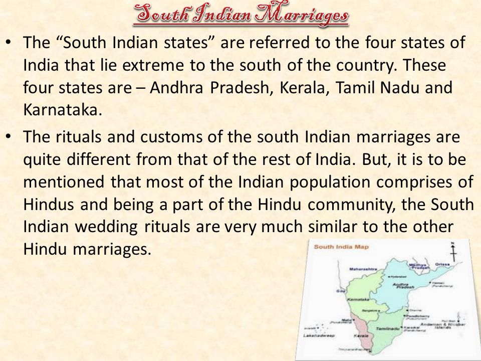"""The """"South Indian states"""" are referred to the four states of India that lie extreme to the south of the country. These four states are – Andhra Prades"""