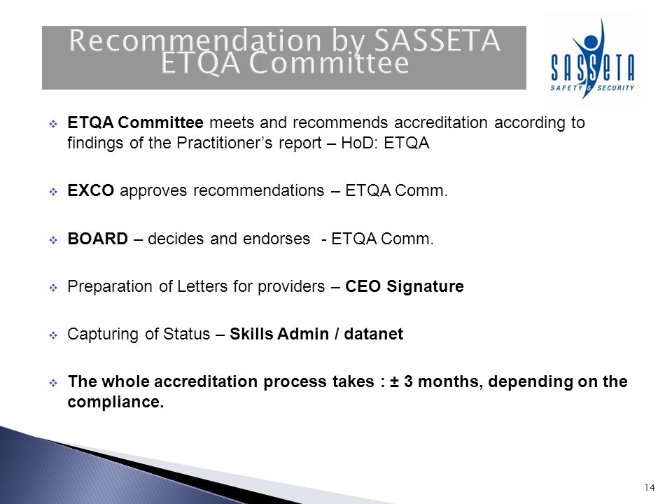  ETQA Committee meets and recommends accreditation according to findings of the Practitioner's report – HoD: ETQA  EXCO approves recommendations – E