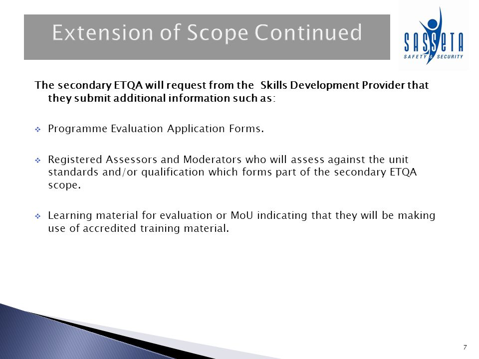 The secondary ETQA will request from the Skills Development Provider that they submit additional information such as:  Programme Evaluation Applicati