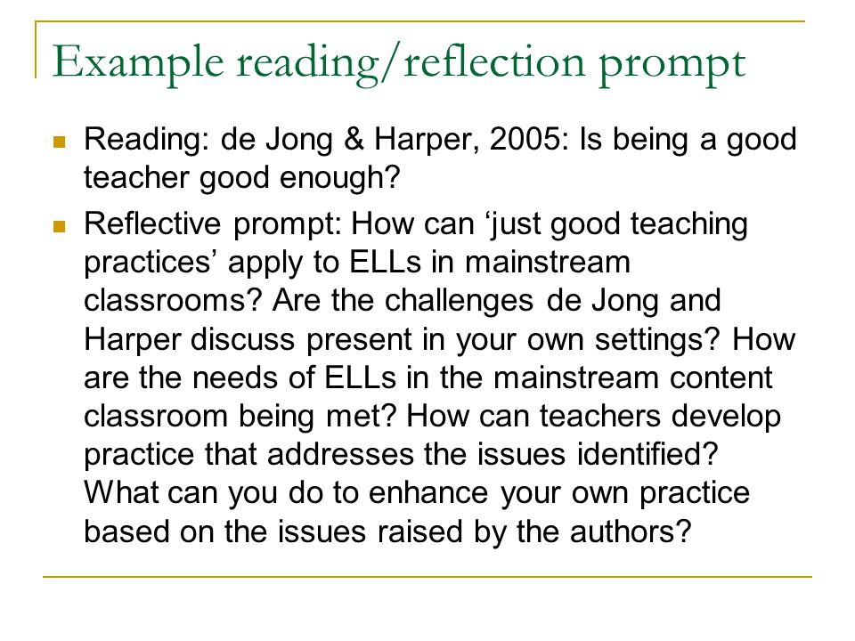 Example reading/reflection prompt Reading: de Jong & Harper, 2005: Is being a good teacher good enough? Reflective prompt: How can 'just good teaching