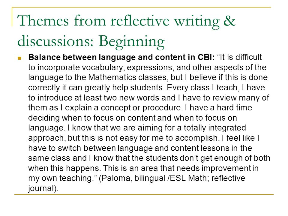 """Themes from reflective writing & discussions: Beginning Balance between language and content in CBI: """"It is difficult to incorporate vocabulary, expre"""