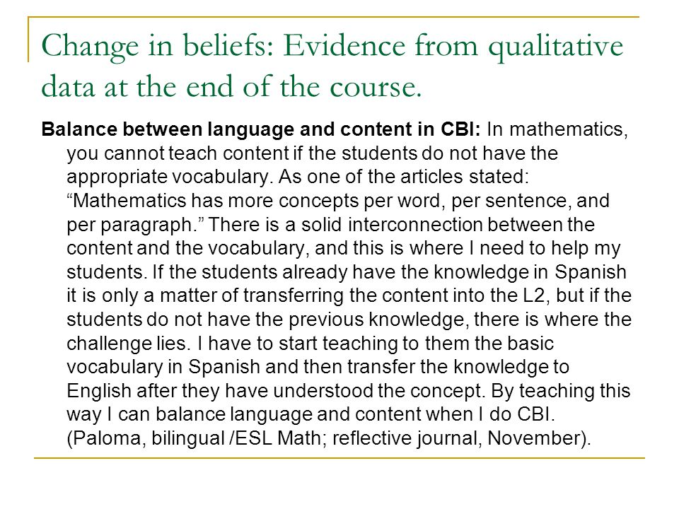 Change in beliefs: Evidence from qualitative data at the end of the course. Balance between language and content in CBI: In mathematics, you cannot te